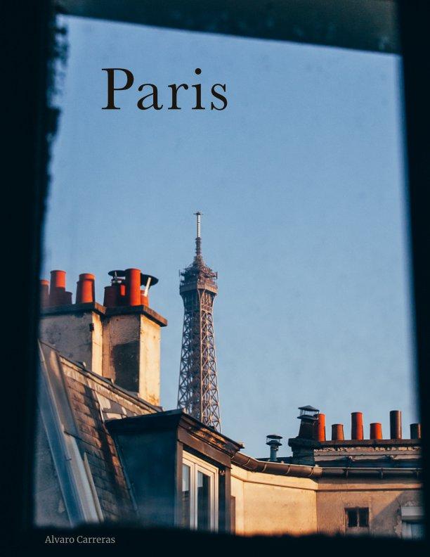 View Paris by Alvaro Carreras