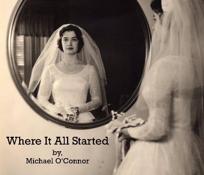 View Where It All Started by Michael O'Connor