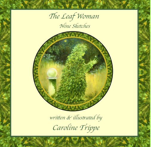 View The Leaf Woman by Caroline Trippe