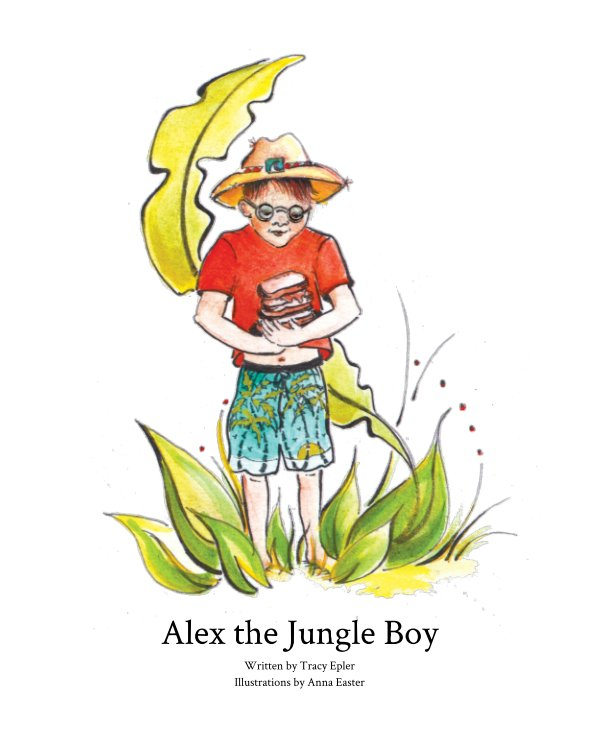 View Alex the Jungle Boy by Tracy Epler