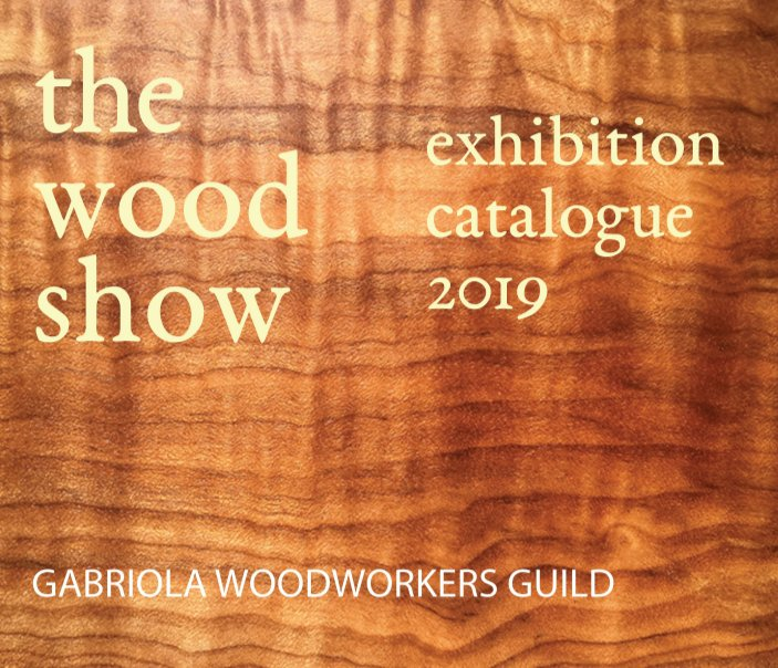 View the wood show 2019 by Gabriola Woodworkers Guild