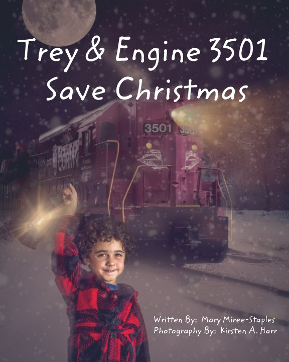 View Trey and Engine 3501 Save Christmas by M Miree-Staples, Kirsten Harr