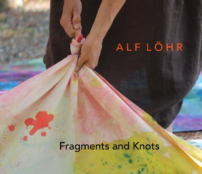 View Fragments and Knots by Alf Löhr