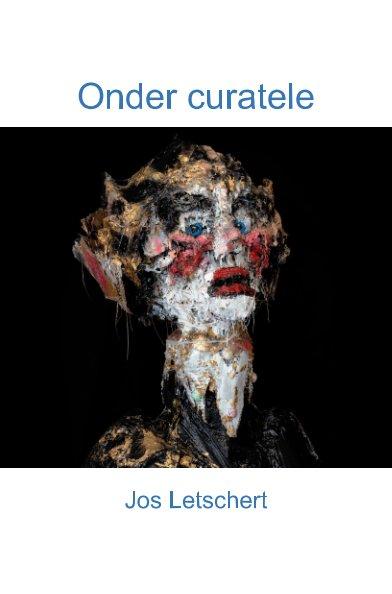 View 'Onder curatele' by Jos Letschert
