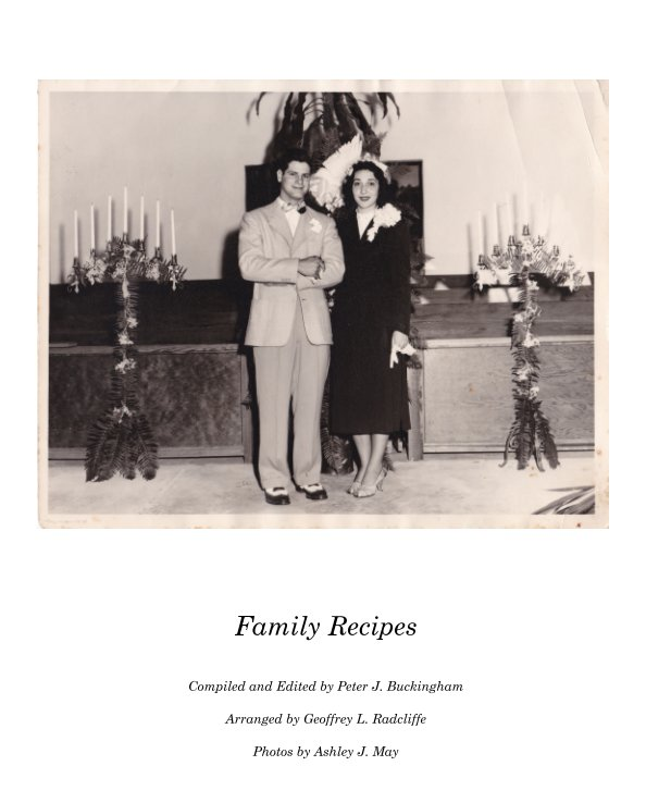 View Family Recipes. by Peter J. Buckingham