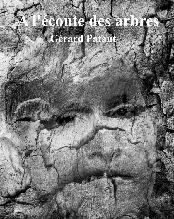 View A l'écoute des arbres by Gérard Pataut