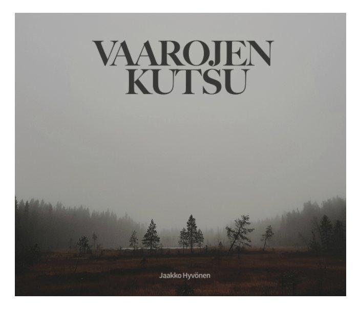 View Vaarojen Kutsu / 2nd draft / Hardcover by Jaakko Hyvönen