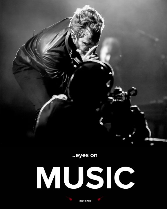 View eyes on MUSIC by juSt shot