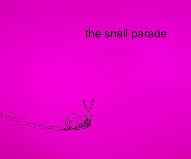 View the snail parade by Scott Smith