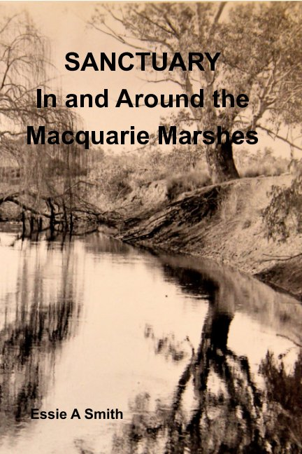 View Sanctuary In and Around the Macquarie Marshes by Essie A Smith
