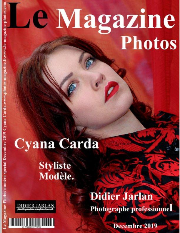 View Le Magazine-Photos numéro spécial de Decembre 2019 avec Cyna Carda by LeMagazine-Photos, D Bourgery
