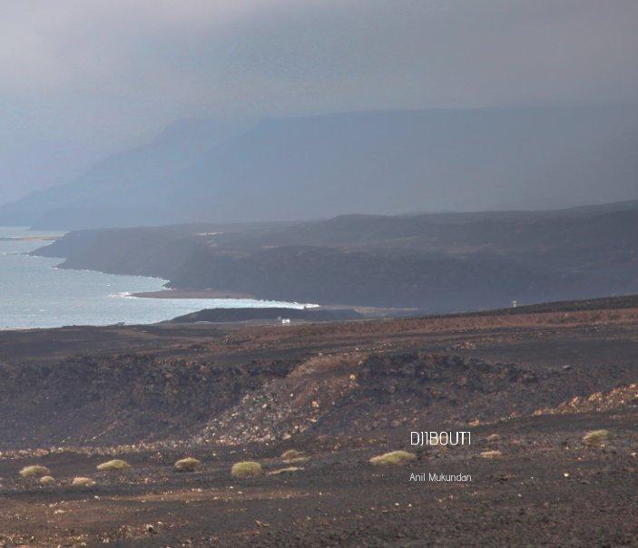 View Djibouti by Anil Mukundan
