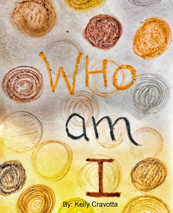 View Who Am I? by Kelly Cravotta