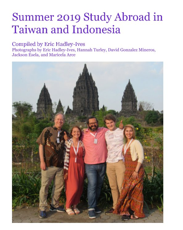 View Summer 2019 Study Abroad in Taiwan and Indonesia by Eric Hadley-Ives