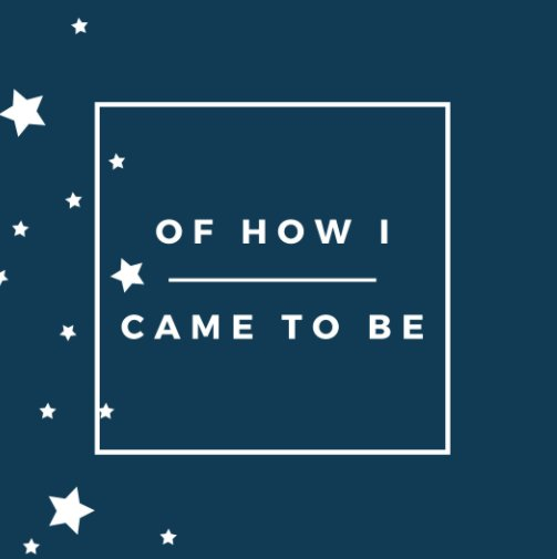 View Of How I Came to Be - Gestational Surrogacy by Rebel Tots