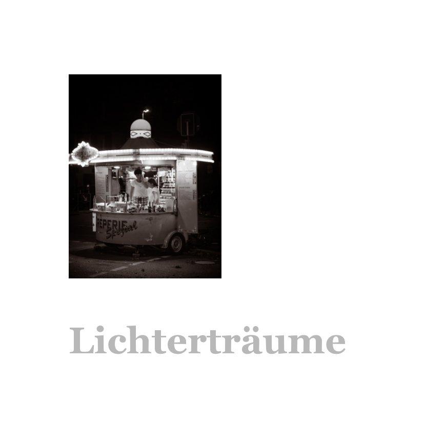 View Lichterträume by Christian Fronober