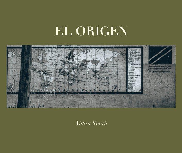 View El Origen by Aidan Smith
