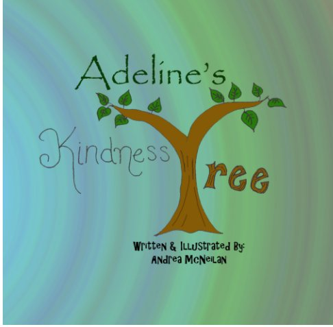 View Adeline's Kindness Tree by Andrea McNeilan