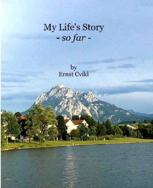 View My Life Story by Ernst Cvikl