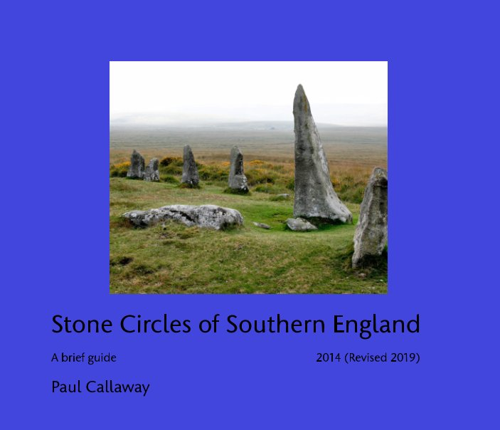 View Stone Circles of Southern England by Paul Callaway