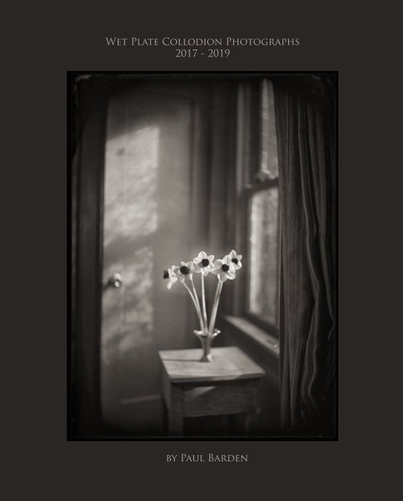 View Wet Plate Collodion Photographs by Paul Barden