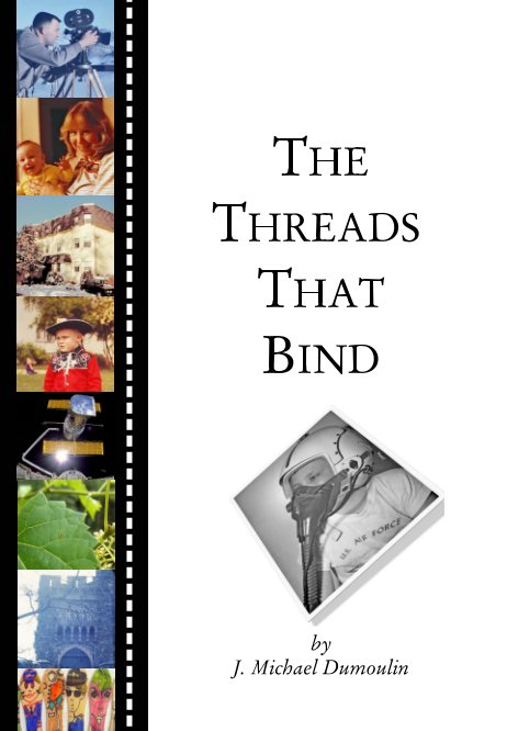 View The Threads that Bind by J. Michael Dumoulin