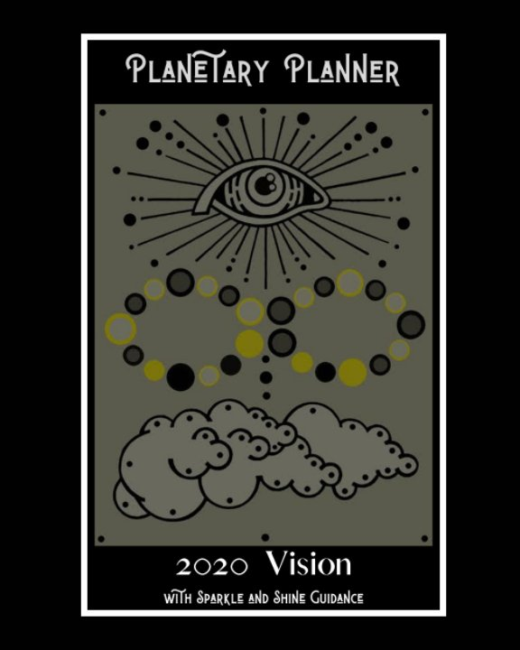 View 2020 Vision: Planetary Planner by Abigail Barella
