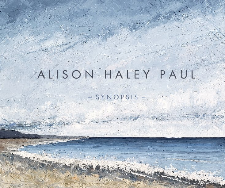 View Alison Haley Paul - Synopsis by Alison Haley Paul