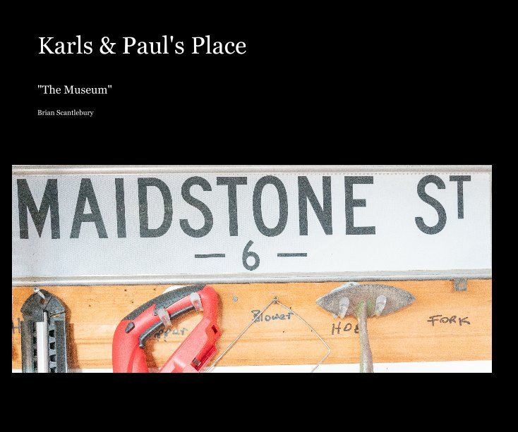 View Karls and  Paul's Place by Brian Scantlebury