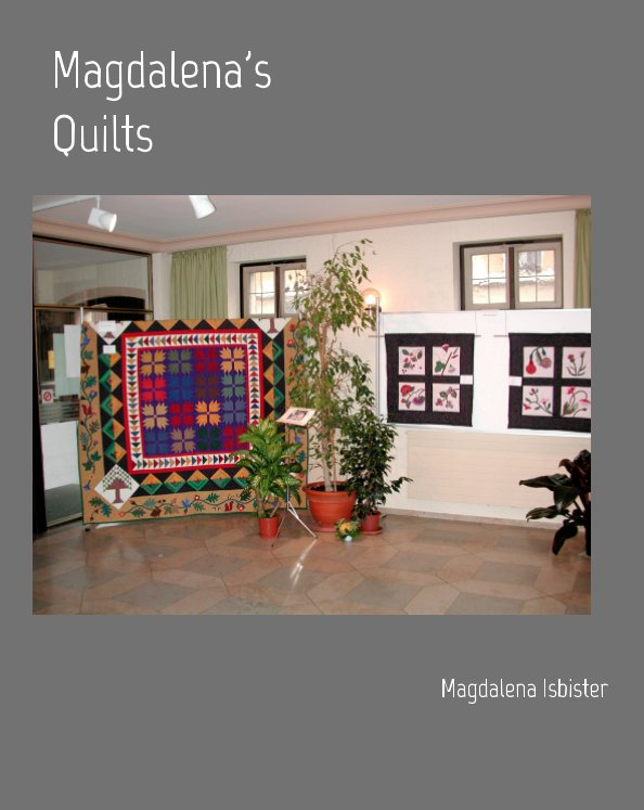 View Magdalena's Quilts by Magdalena Isbister
