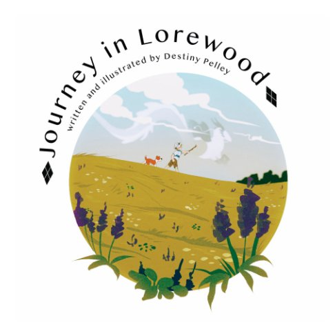 View Journey in Lorewood by Destiny Pelley