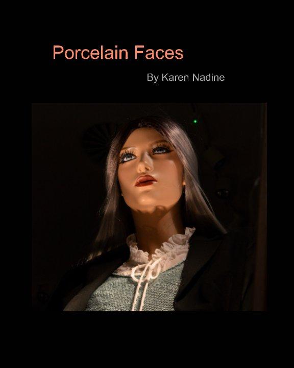 View Porcelain Faces by Karen Nadine