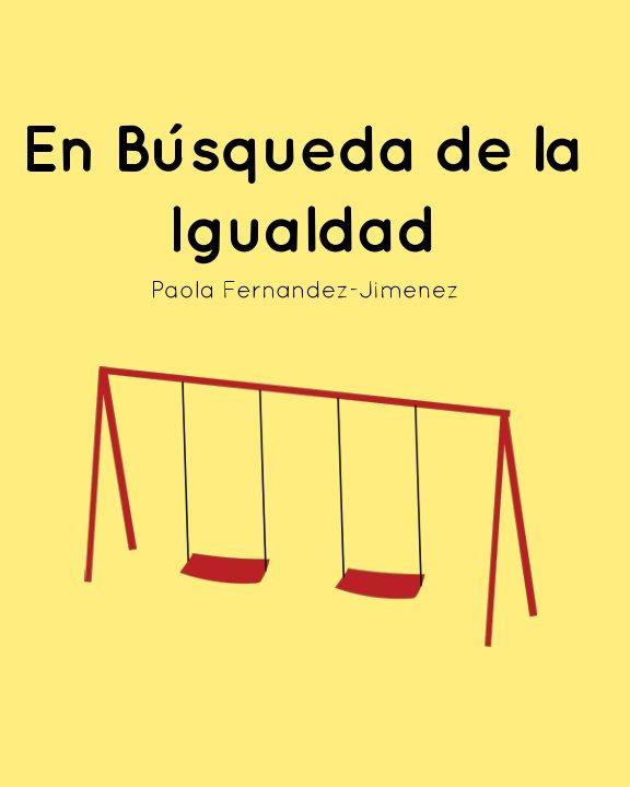 View En Busqueda de la Igualdad by Paola Fernandez-Jimenez