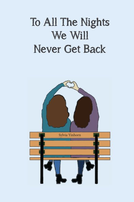 View To All The Nights We Will Never Get Back by Sylvia Yinhorn