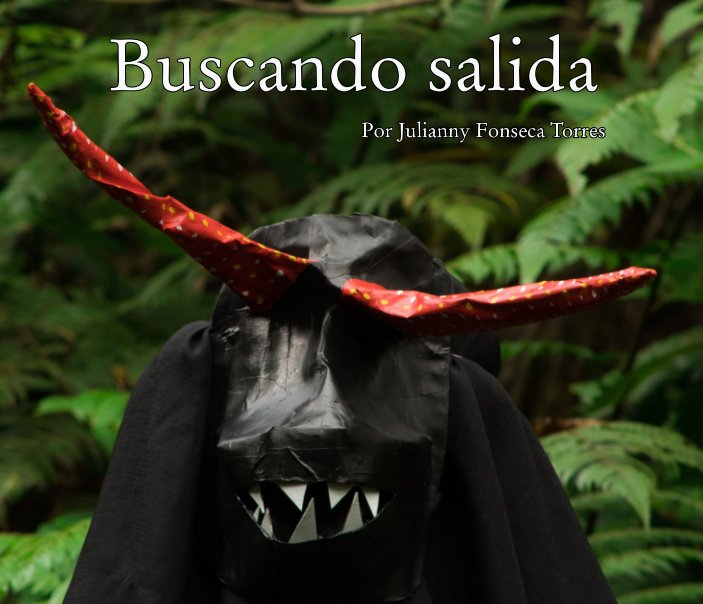 View Buscando salida by Julianny Fonseca Torres