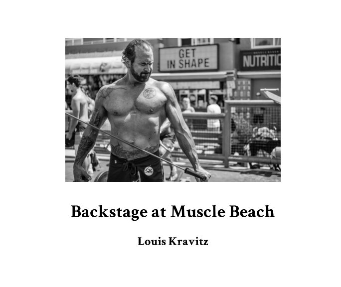 View Backstage at Muscle Beach by Louis Kravitz