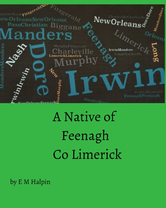 View A Native of Feenagh, County Limerick by E M Halpin