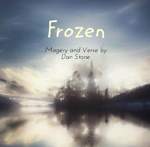 View Frozen by Dan Stone