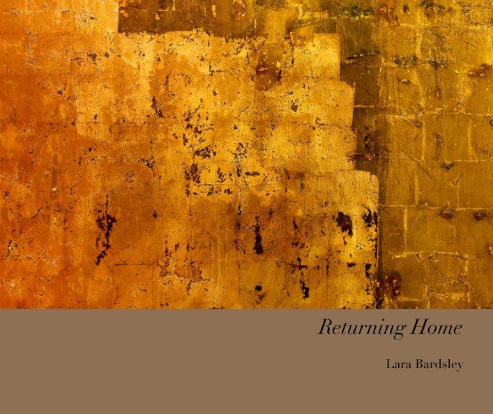 View Returning Home by Lara Bardsley