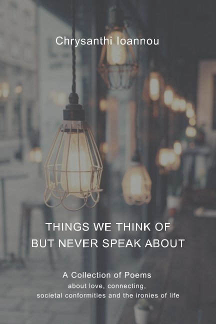 View Things We Think Of But Never Speak About by Chrysanthi Ioannou