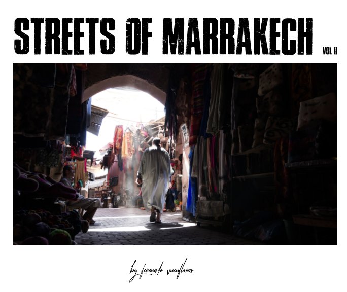 View Streets of Marrakech vol II by Fernando Vacaflores