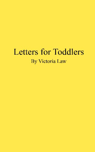 View Letters for Toddlers by Victoria Law