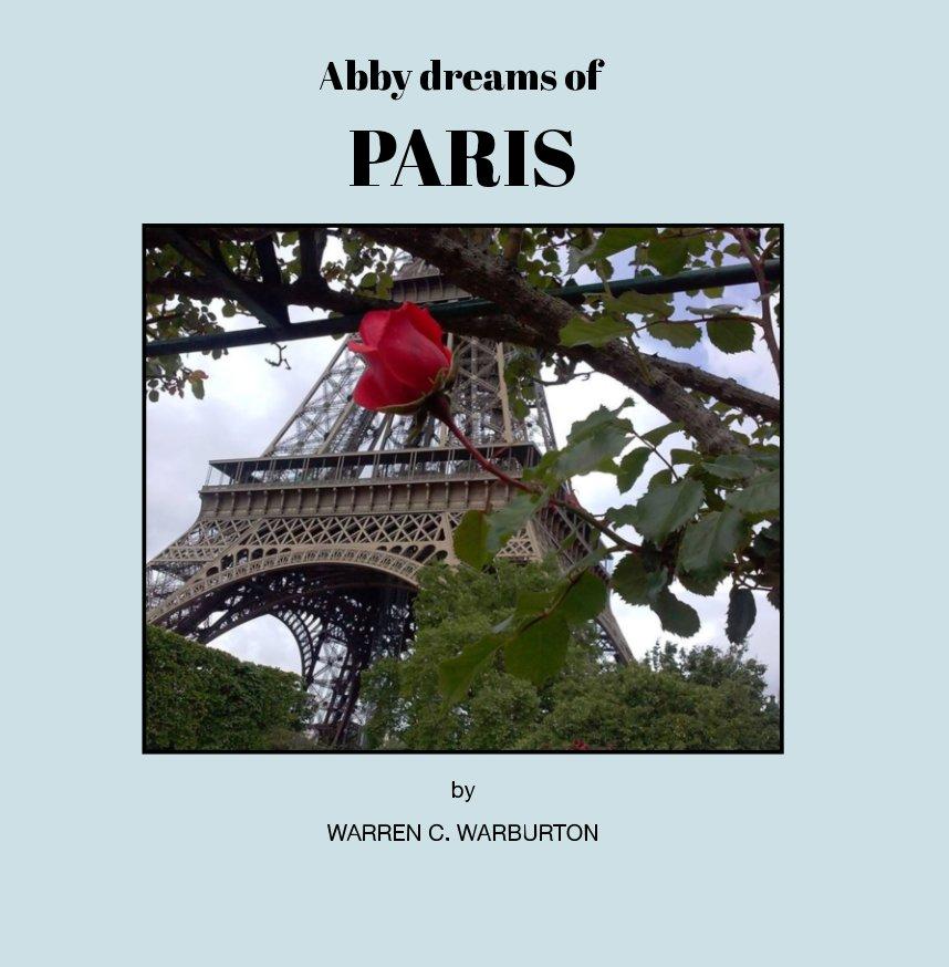 Ver Abby Dreams of Paris por Warren C. Warburton
