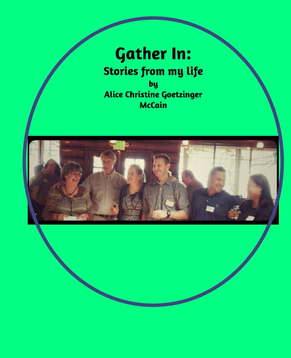View Gather In by Alice Goetzinger McCain