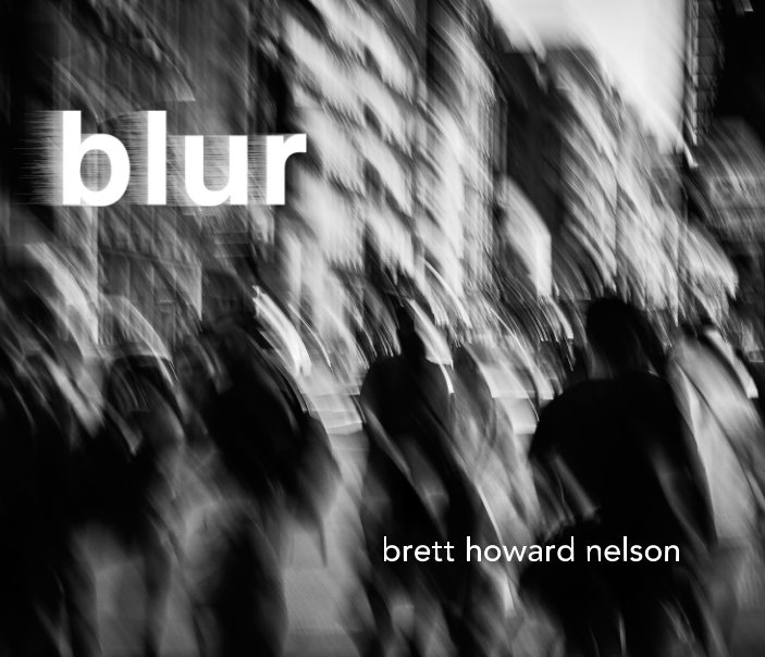 View blur by Brett Howard Nelson
