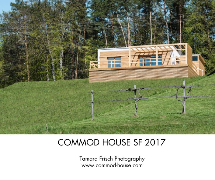 COMMOD HOUSE SF 2017 nach Tamara Frisch Photography www.commod-house.com anzeigen
