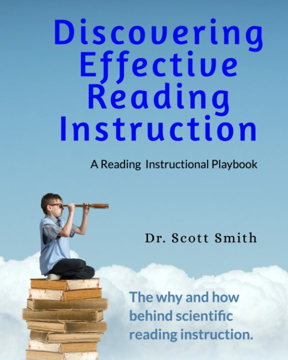 Ver Discovering Effective Reading Instruction A Reading Instructional Playbook por Scott Smith Ed D