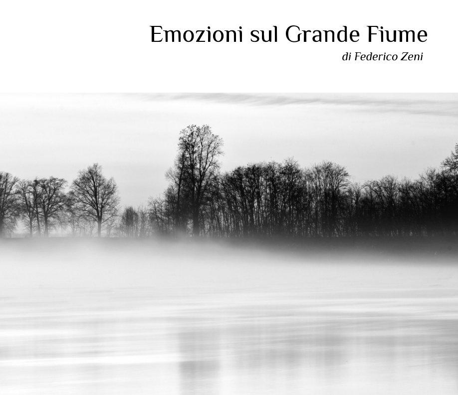 Visualizza Emozioni sul Grande Fiume di Federico Zeni