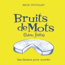 BRUITS DE MOTS (bien faits) book cover