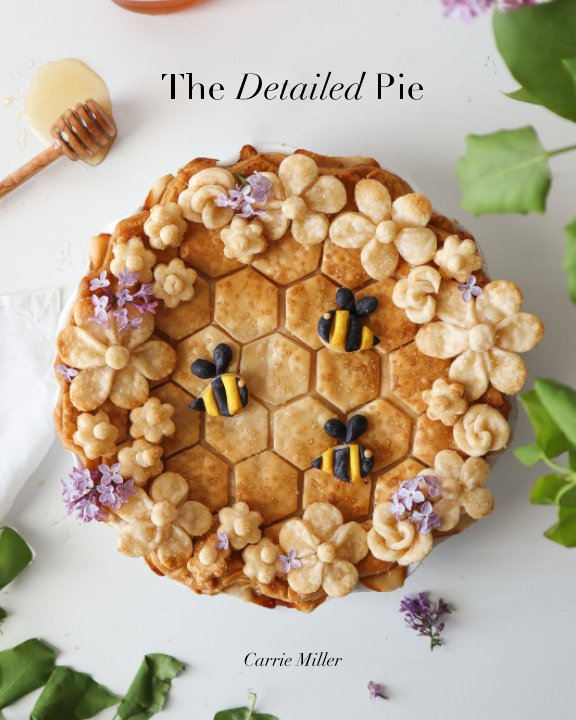 View The Detailed Pie by Carrie Miller